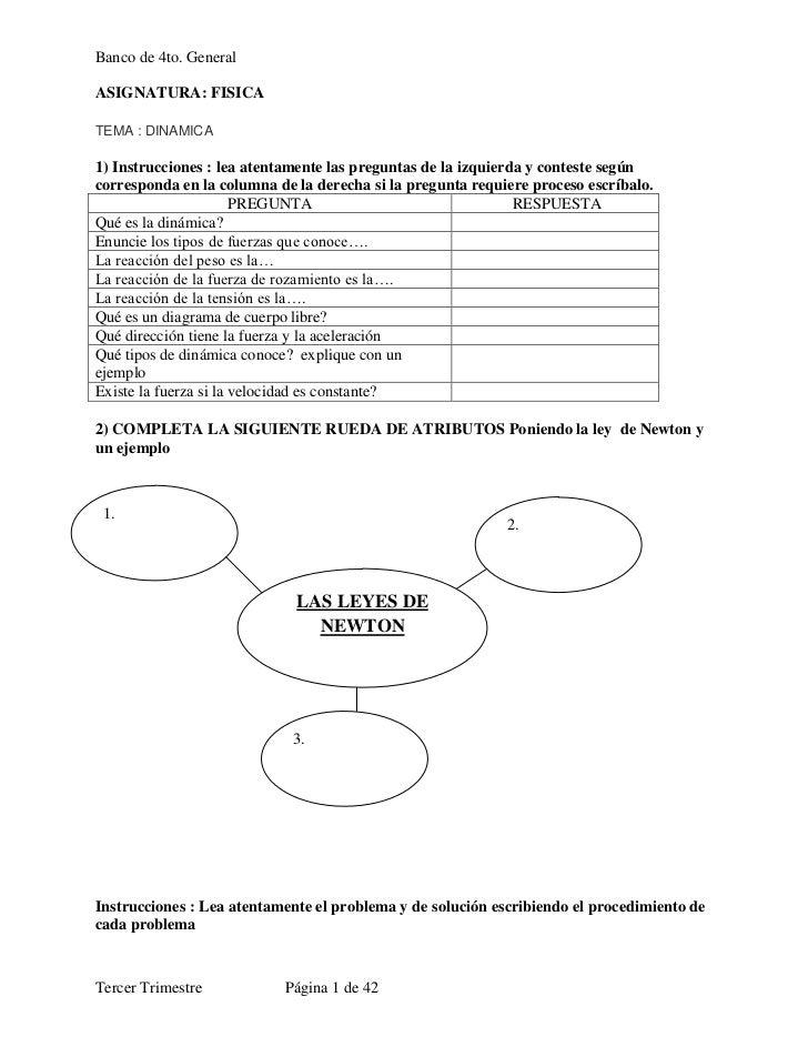 Banco de 4to. GeneralASIGNATURA: FISICATEMA : DINAMICA1) Instrucciones : lea atentamente las preguntas de la izquierda y c...