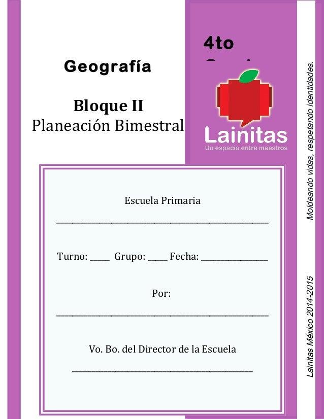 4to GradoGeografía Bloque II Planeación Bimestral Escuela Primaria ______________________________________________________ ...