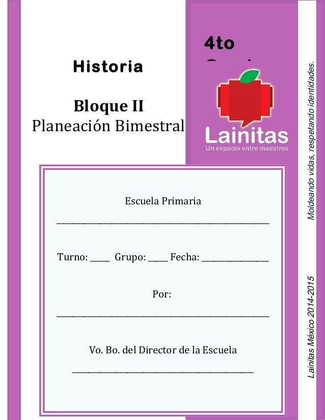 4to GradoHistoria Bloque II Planeación Bimestral Escuela Primaria ______________________________________________________ T...