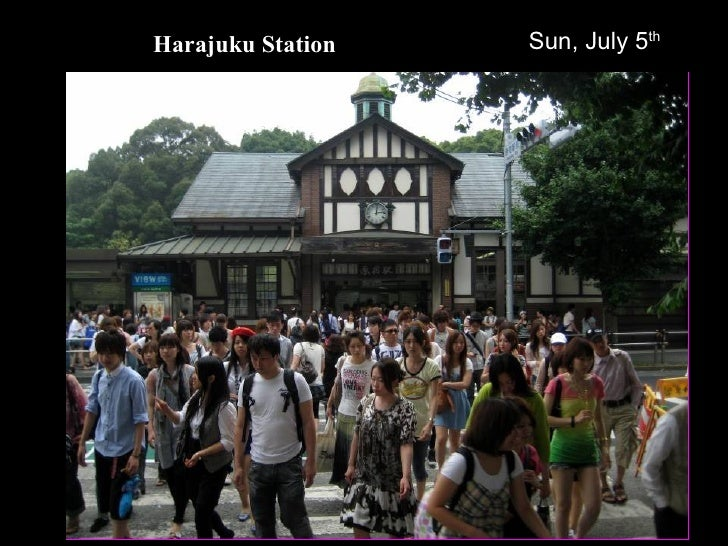 Harajuku Station Sun, July 5 th