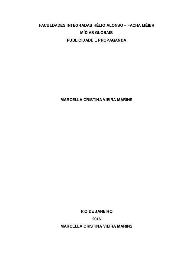 FACULDADES INTEGRADAS HÉLIO ALONSO – FACHA MÉIER MÍDIAS GLOBAIS PUBLICIDADE E PROPAGANDA MARCELLA CRISTINA VIEIRA MARINS R...