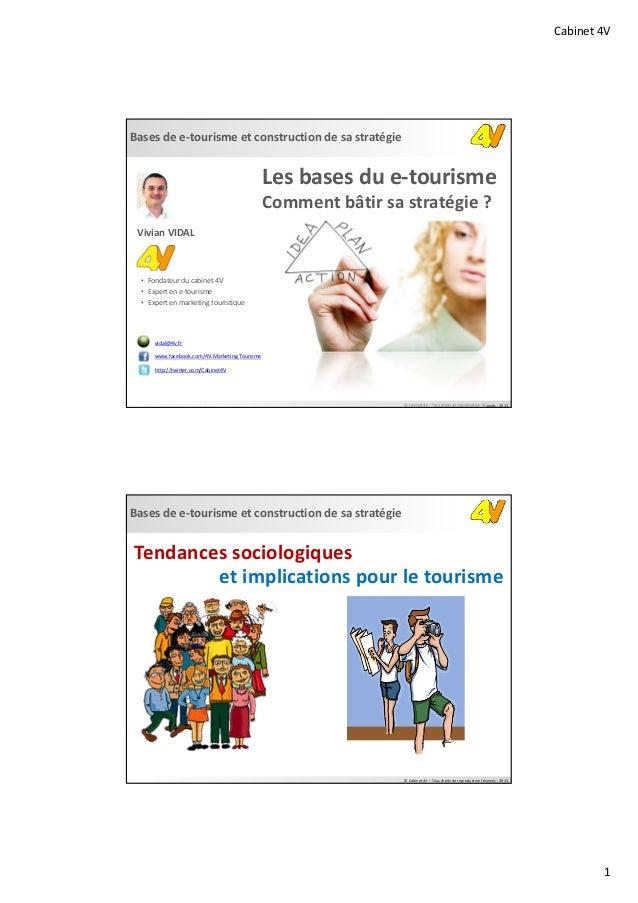Cabinet4V1Basesdee‐tourismeetconstructiondesastratégie©Cabinet4V– Tousdroitsdereproductionréservés‐ 2013Le...