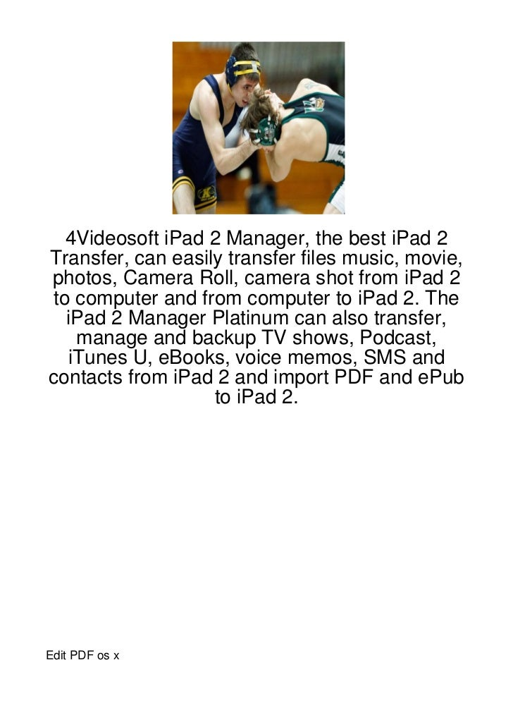 4Videosoft iPad 2 Manager, the best iPad 2Transfer, can easily transfer files music, movie,photos, Camera Roll, camera sho...