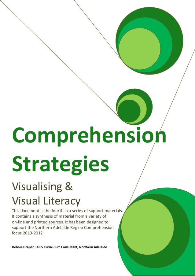 ComprehensionStrategiesVisualising &Visual LiteracyThis document is the fourth in a series of support materials.It contain...