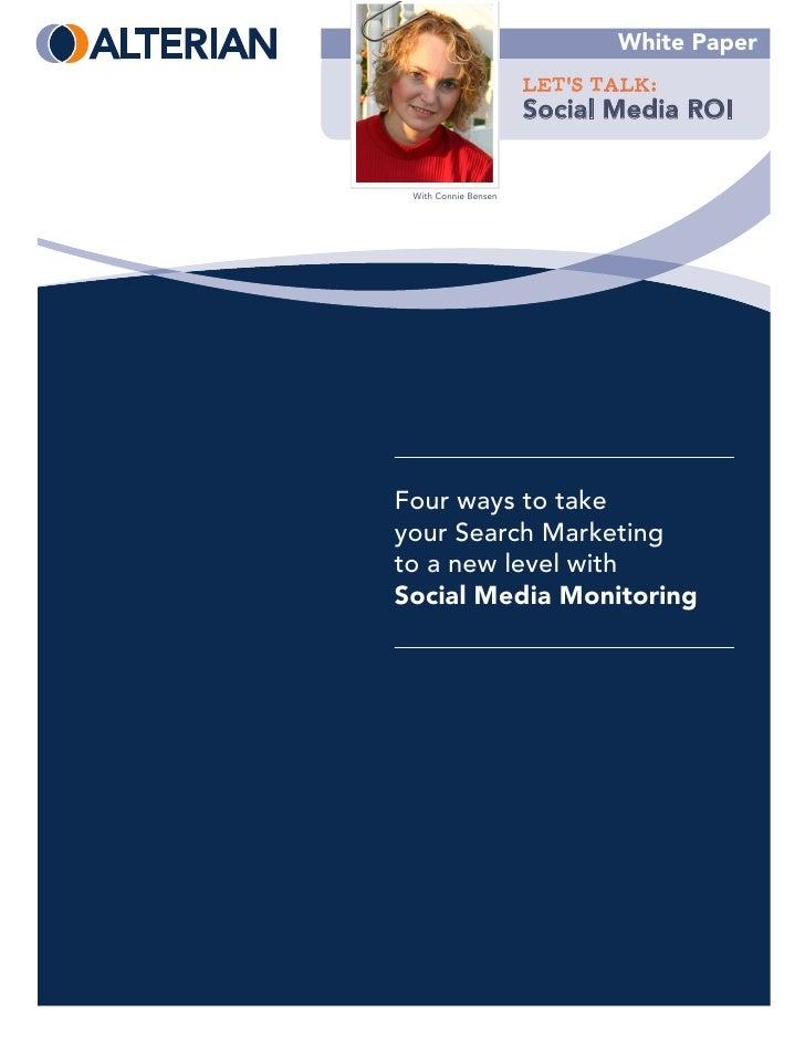 White Paper                       LET'S TALK:                       Social Media ROI    With Connie Bensen     Four ways t...
