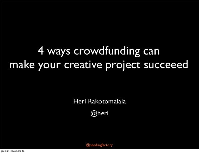 4 ways crowdfunding can make your creative project succeed