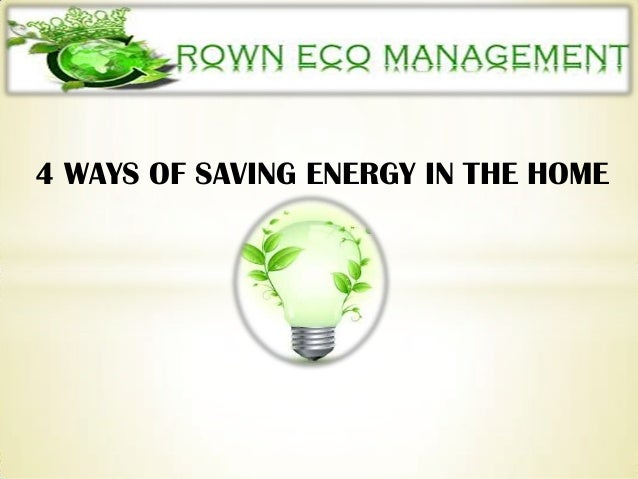4 WAYS OF SAVING ENERGY IN THE HOME