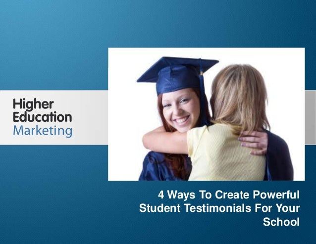 4 Ways To Create Powerful Student Testimonials For Your School Slide 1 4 Ways To Create Powerful Student Testimonials For ...
