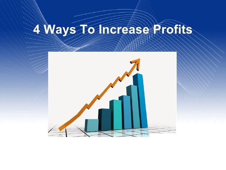 4 Ways To Increase Profits