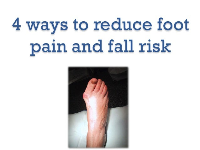 4 ways to reduce foot pain & fall risk