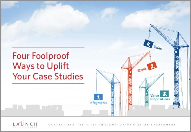 Four Foolproof Ways to Uplift Your Case Studies