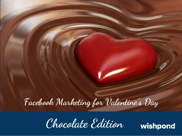 Facebook Marketing for Valentine's Day  Chocolate Edition