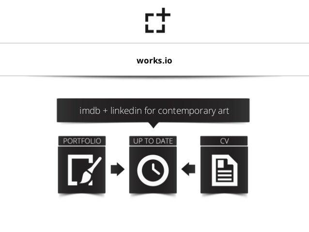 works.ioimdb + linkedin for contemporary art