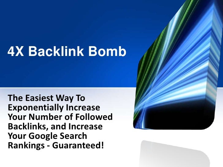 4XBacklink Bomb<br />The Easiest Way To Exponentially Increase Your Number of Followed Backlinks, and Increase Your Google...