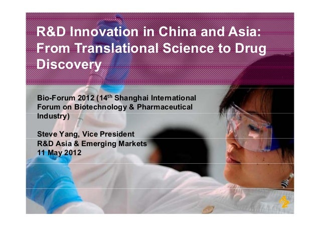 R&D Innovation in China and Asia:From Translational Science to DrugDiscoveryBio-Forum 2012 (14th Shanghai InternationalFor...