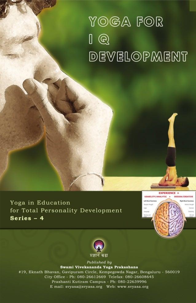 YOGA FOR IQ DEVELOPMENT  Published by Swami Vivekananda Yoga Prakashana #19, Eknath Bhavan, Gavipuram Circle, Kempegowda N...