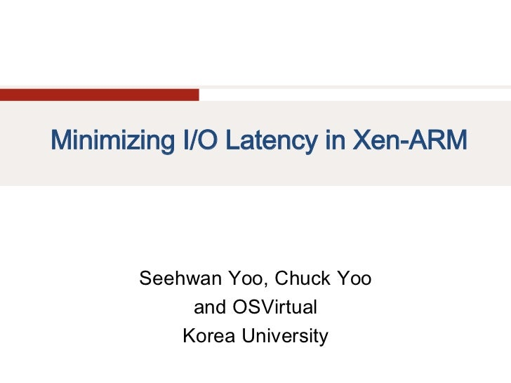 Minimizing I/O Latency in Xen-ARM