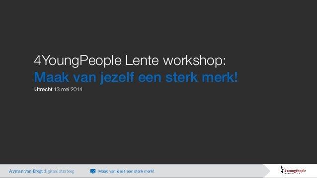 4YoungPeople lente workshop: Maak van jezelf een sterk merk! - 13 mei Utrecht
