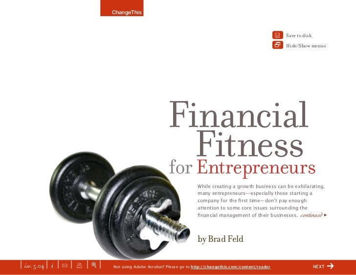 Financial Fitness For Entrepreneurs - fundamental financial tenets that all early stage entrepreneurs should be aware of, understand, and heed.