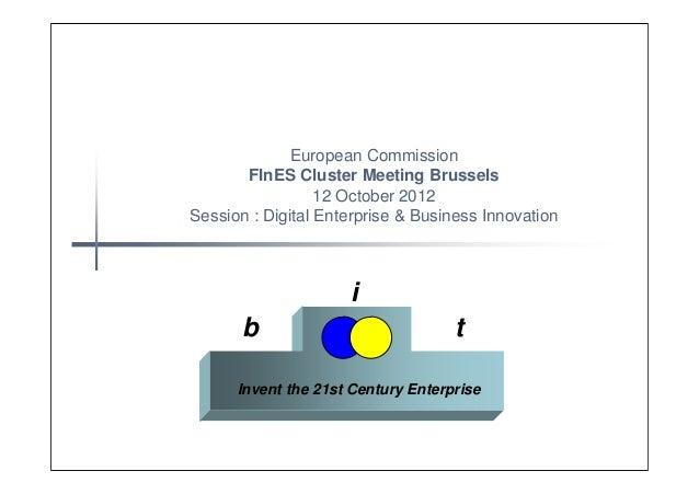 European Commission       FInES Cluster Meeting Brussels                  12 October 2012Session : Digital Enterprise & Bu...
