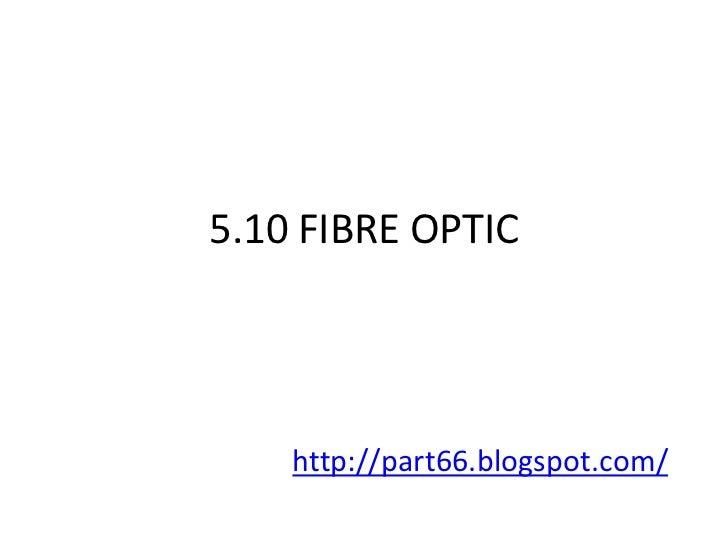 5.10 FIBRE OPTIC