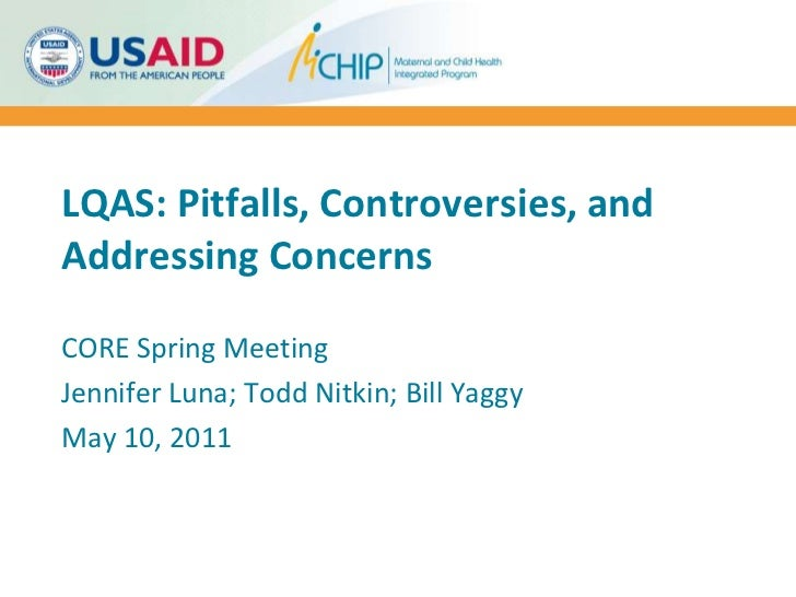 LQAS: Pitfalls, Controvery & Addressing Concerns_Luna, Nitkin, Yaggy_5.10.11
