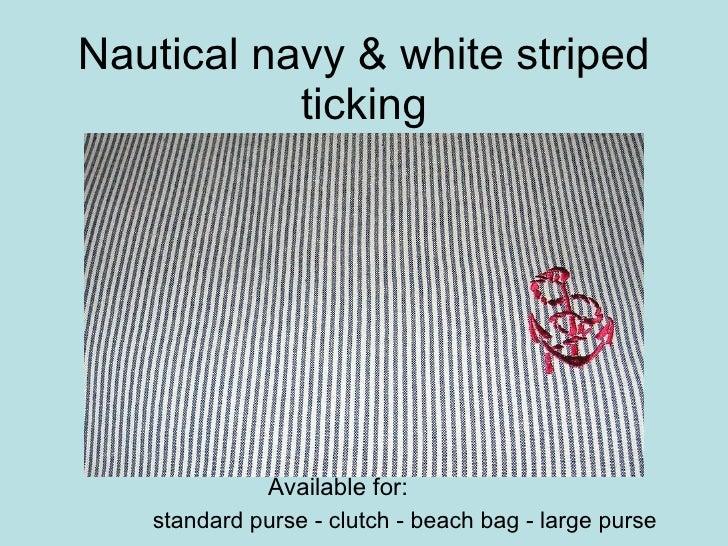Nautical navy & white striped ticking <ul><ul><ul><ul><ul><li>standard purse - clutch - beach bag - large purse </li></ul>...