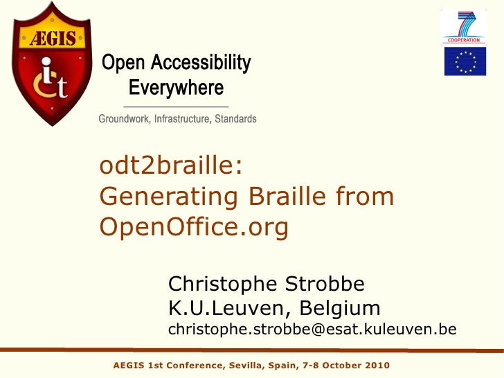 odt2braille: Generating Braille from OpenOffice.org             Christophe Strobbe            K.U.Leuven, Belgium         ...