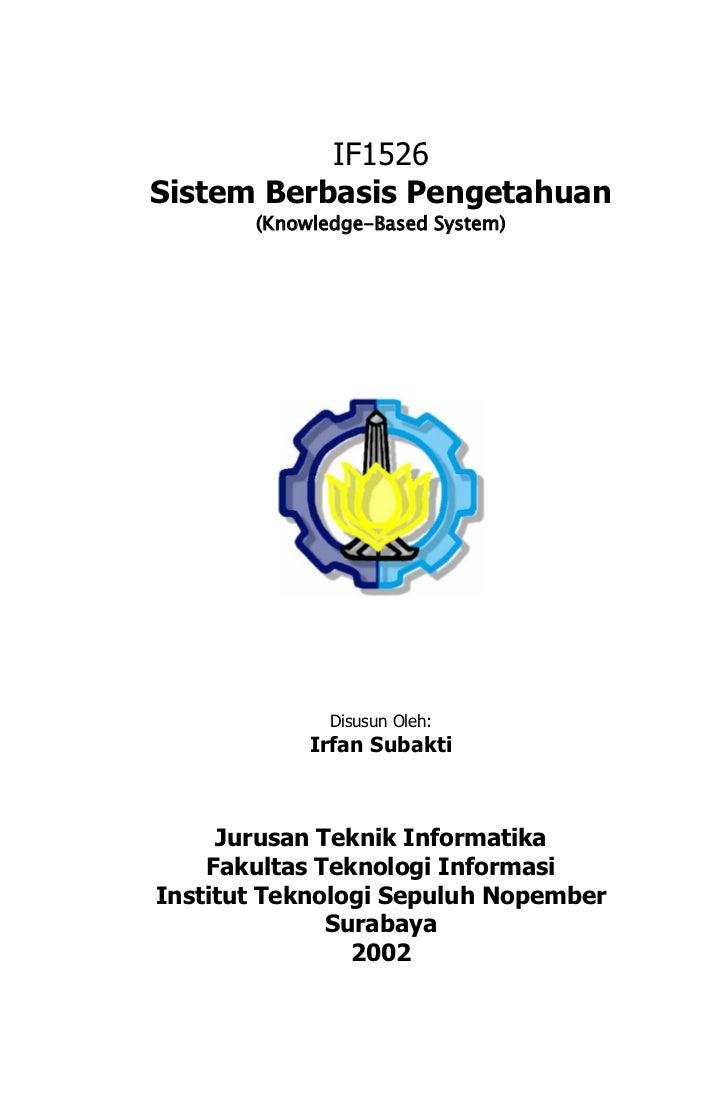 IF1526Sistem Berbasis Pengetahuan       (Knowledge-Based System)              Disusun Oleh:            Irfan Subakti     J...