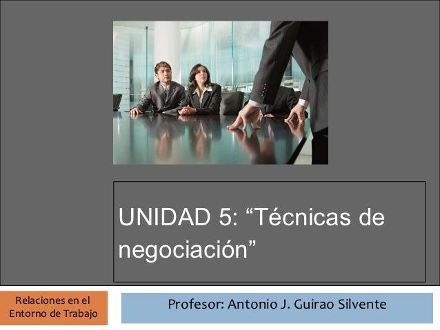 Unidad 5 RET: Técnicas de negociación