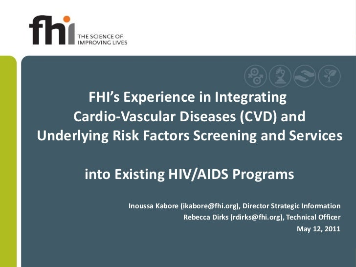 FHI's Experience in Integrating  Cardio-Vascular Diseases (CVD) and Underlying Risk Factors Screening and Services  into E...