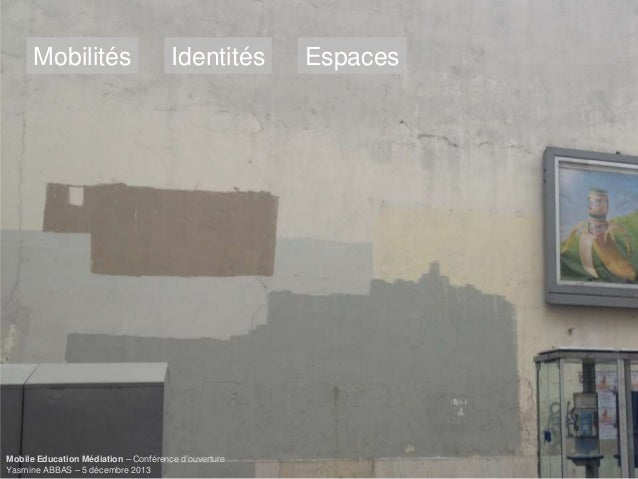 """Yasmine Abbas, """"Mobilités-Identités-Espaces"""""""