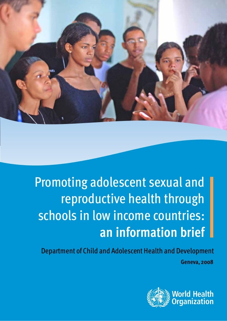 Promoting adolescent sexual and reproductive health through schools in low income countries: an information brief (WHO) 2009