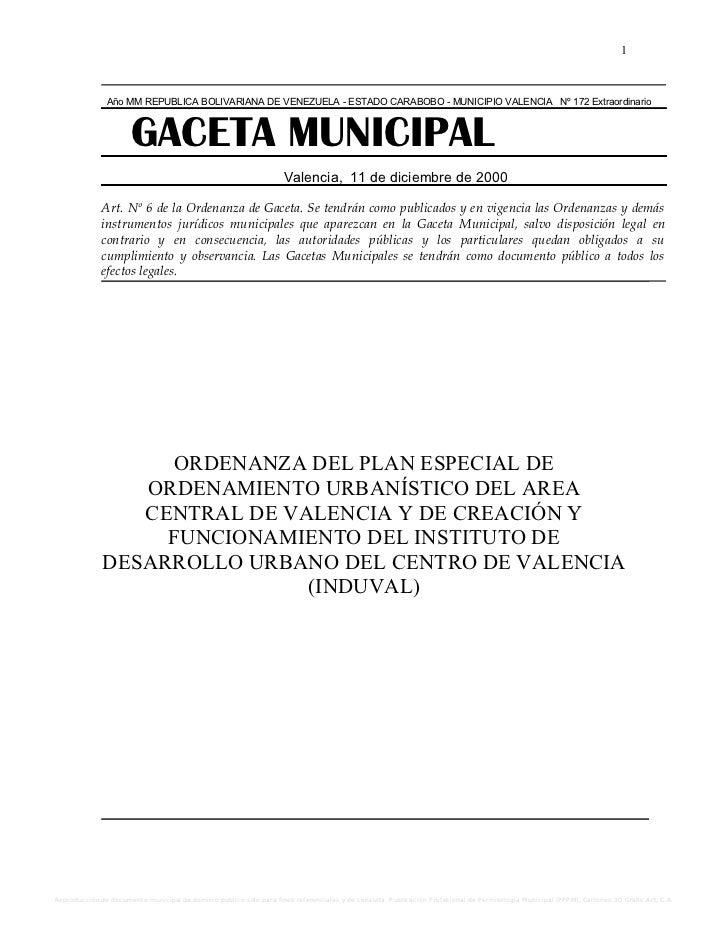 ORDENANZA DEL PLAN ESPECIAL DE  ORDENAMIENTO URBANÍSTICO DEL AREA  CENTRAL DE VALENCIA Y DE CREACIÓN Y  FUNCIONAMIENTO DEL INSTITUTO DE  DESARROLLO URBANO DEL CENTRO DE VALENCIA  (INDUVAL)