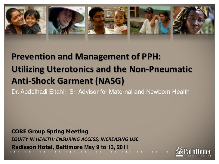 Prevention and Management of PPH: <br />Utilizing Uterotonics and the Non-Pneumatic Anti-Shock Garment (NASG)<br />Dr. Abd...