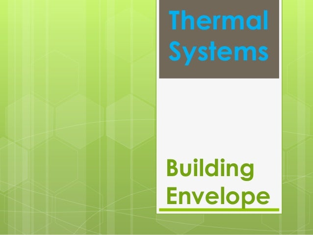 5.thermal systems building envelope