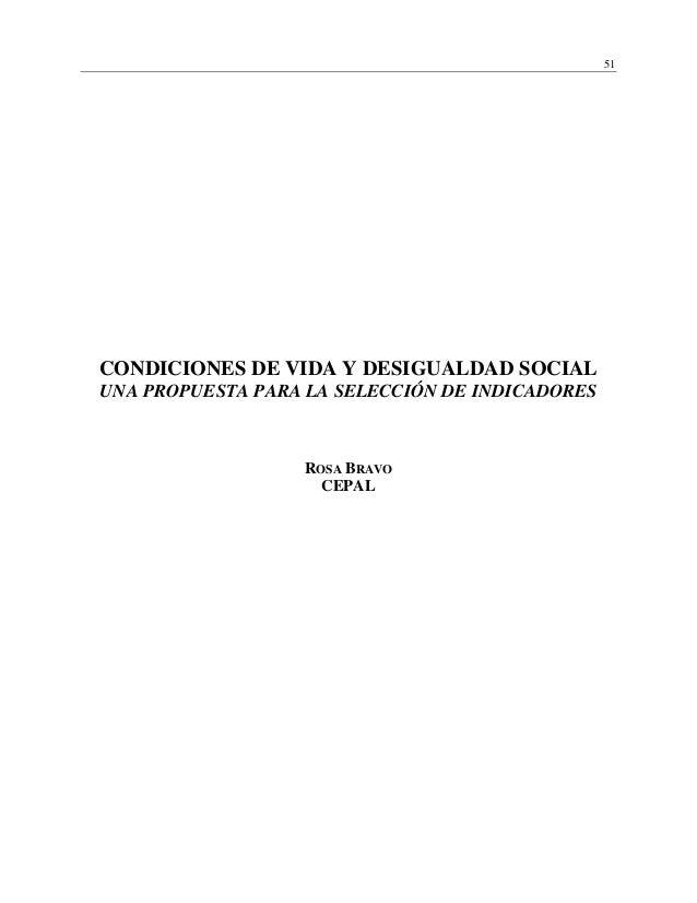 51 CONDICIONES DE VIDA Y DESIGUALDAD SOCIAL UNA PROPUESTA PARA LA SELECCIÓN DE INDICADORES ROSA BRAVO CEPAL