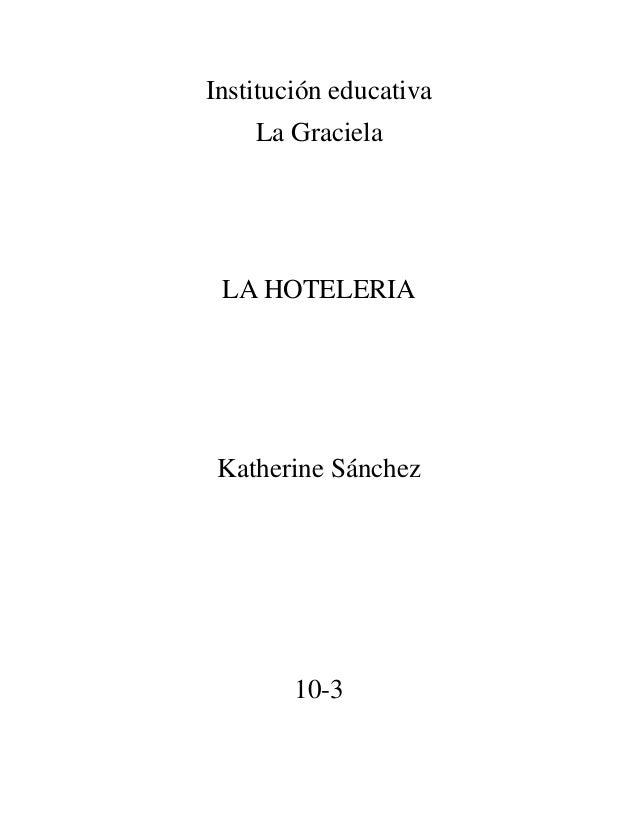 Institución educativa La Graciela LA HOTELERIA Katherine Sánchez 10-3