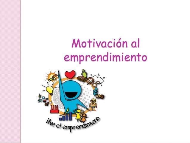 Motivación al emprendimiento