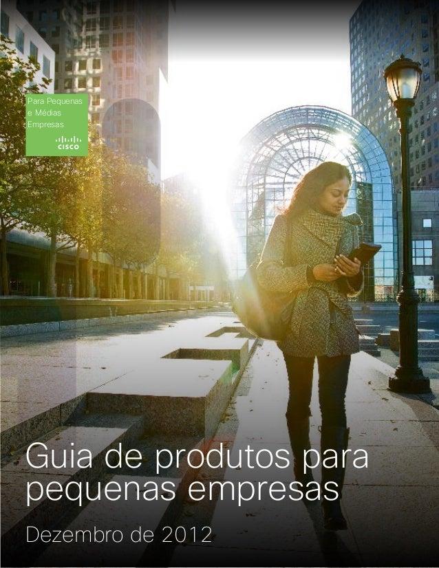 Dezembro de 2012 Para Pequenas e Médias Empresas Guia de produtos para pequenas empresas