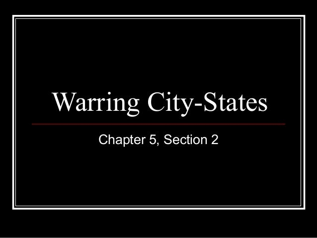5.2 warring city states