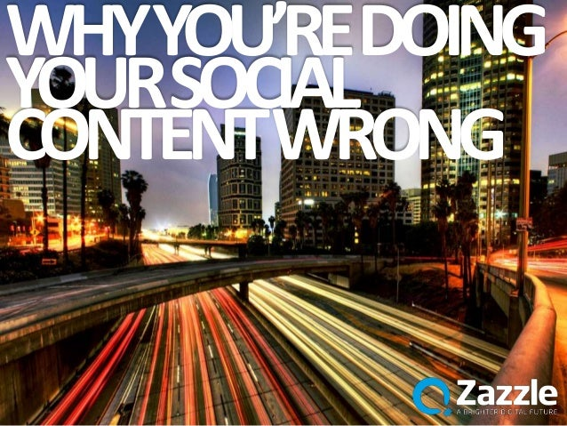 WHYYOU'REDOING YOURSOCIAL CONTENTWRONG
