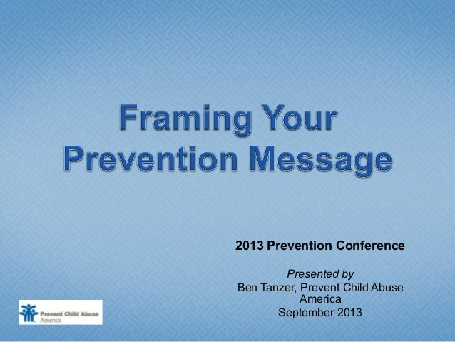 2013 Prevention Conference Presented by Ben Tanzer, Prevent Child Abuse America September 2013