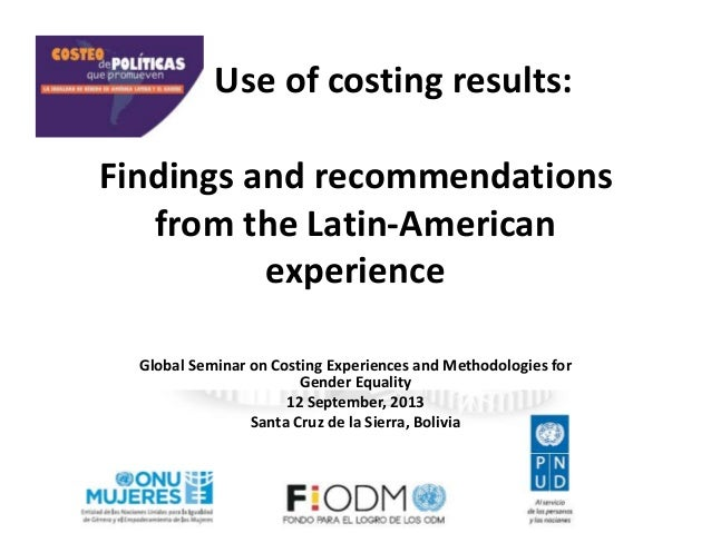 Findings and recommendations from the Latin-American experience Global Seminar on Costing Experiences and Methodologies fo...
