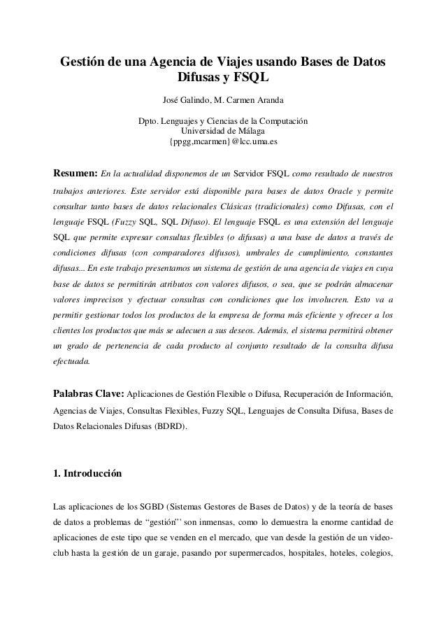 Gestión de una Agencia de Viajes usando Bases de Datos Difusas y FSQL José Galindo, M. Carmen Aranda Dpto. Lenguajes y Cie...