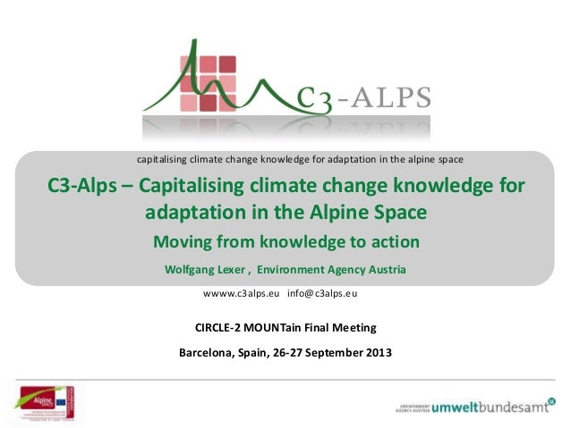 Efforts in the field of adaptation in the Alpine space . outcomes of the C3-Alps Projects- capitalising climate change knowledge for adaptation in the Alpine space