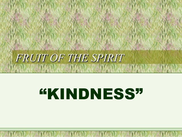 "FRUIT OF THE SPIRITFRUIT OF THE SPIRIT ""KINDNESS"""