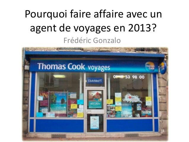 Pourquoi faire affaire avec un agent de voyages en 2013? Frédéric Gonzalo