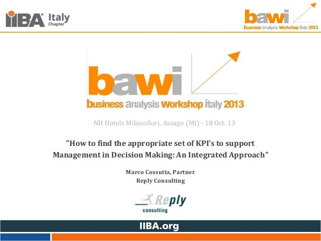 """NH Hotels Milanofiori, Assago (MI) - 18 Oct. 13  """"How to find the appropriate set of KPI's to support Management in Decisi..."""