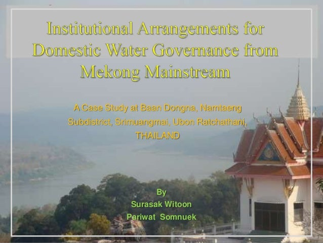 A Case Study at Baan Dongna, Namtaeng Subdistrict, Srimuangmai, Ubon Ratchathani, THAILAND  By Surasak Witoon Pariwat Somn...